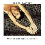 "Album cover for Roger Daltrey's ""Parting Should Be Painless"" album"