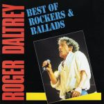 "Roger Daltrey's ""Best of Rockers & Ballads"" album"