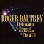 "Roger Daltrey's ""A Celebration The Music - The Music of Pete Townshend and The Who"" album"