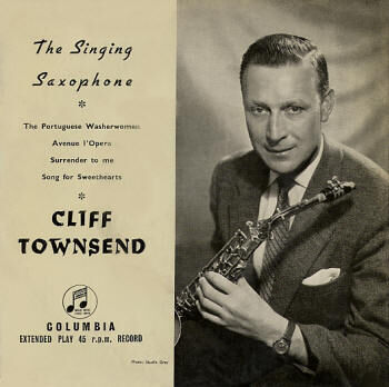 "Cliff Townshend - ""The Singing Saxophone"" EP"
