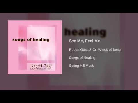 Robert Gass & On Wings of Song – See Me, Feel Me