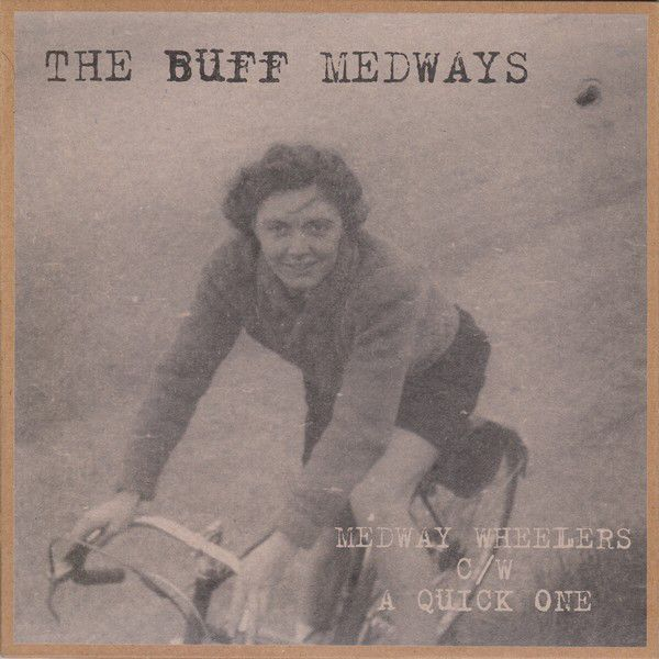 "Cover of The Buff Medways ""Medway Wheelers"" single"